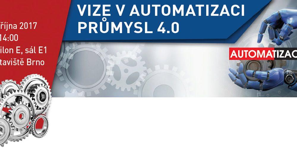 Vize vautomatizaci 11.října 2017 Průmysl 4.0
