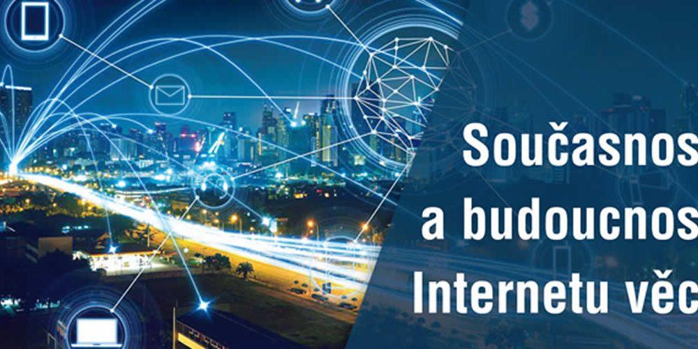 Konference Současnost a budoucnost Internetu věcí