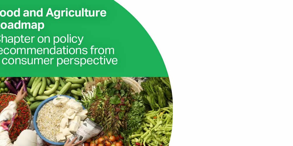 Food and Agriculture Roadmap – New chapter : Policy recommendations from a consumer perspective