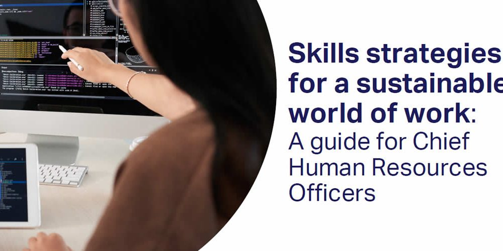 Skills strategies for a sustainable world of work: A guide for Chief Human Resources Officers