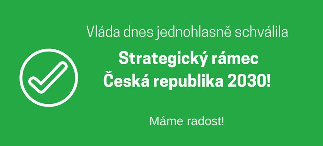 Schválen Strategický rámec Česká republika 2030