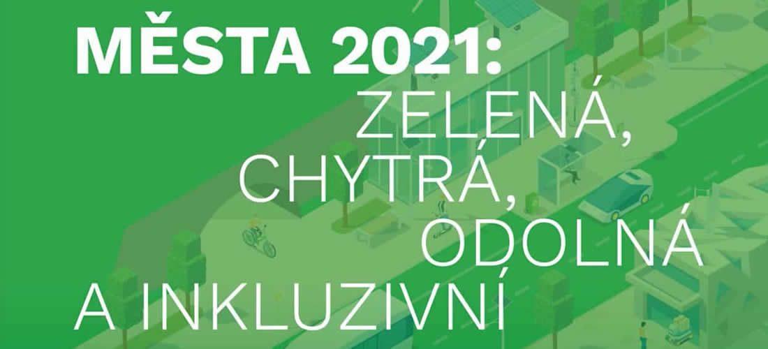 Města 2021: Zelená, chytrá, odolná a inklusivní
